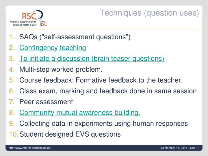 Techniques (question uses)