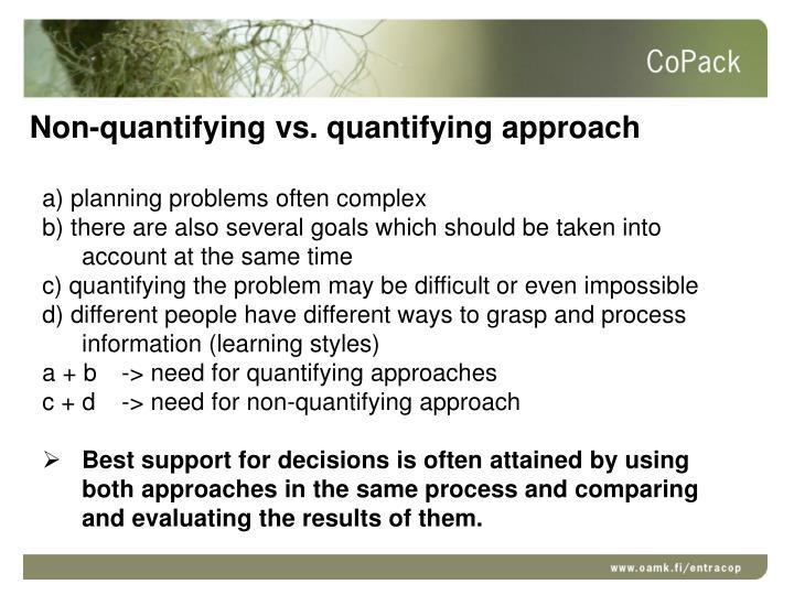 Non-quantifying vs. quantifying approach