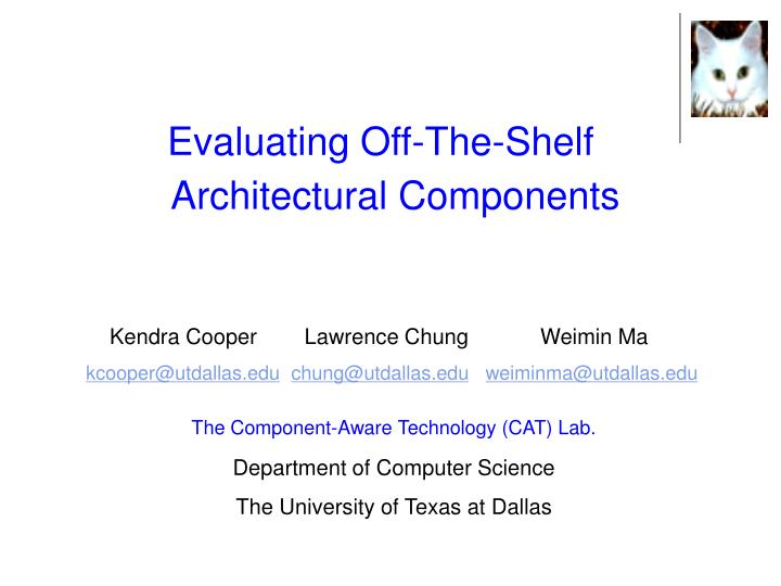 Evaluating Off-The-Shelf Architectural Components