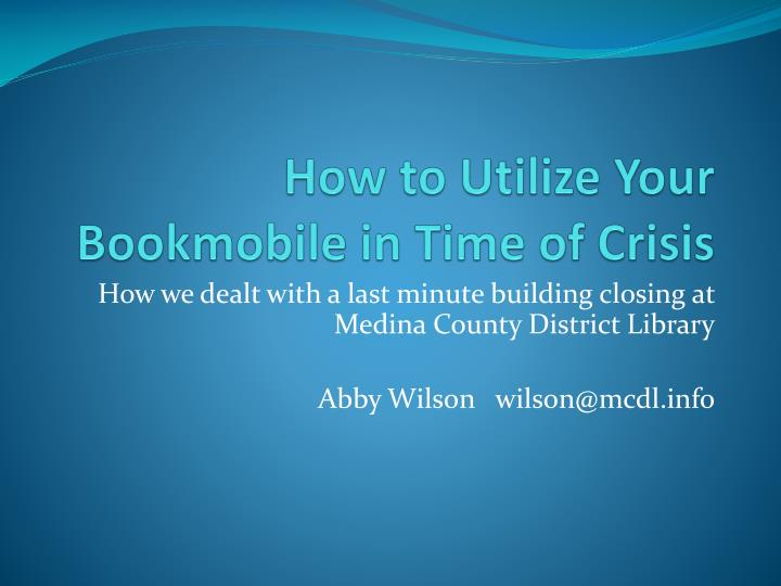 How to Utilize Your Bookmobile in Time of Crisis