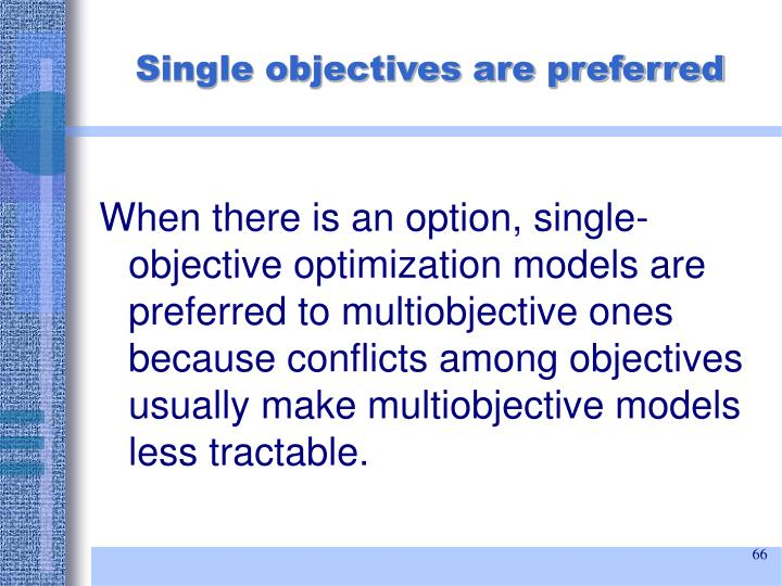 Single objectives are preferred