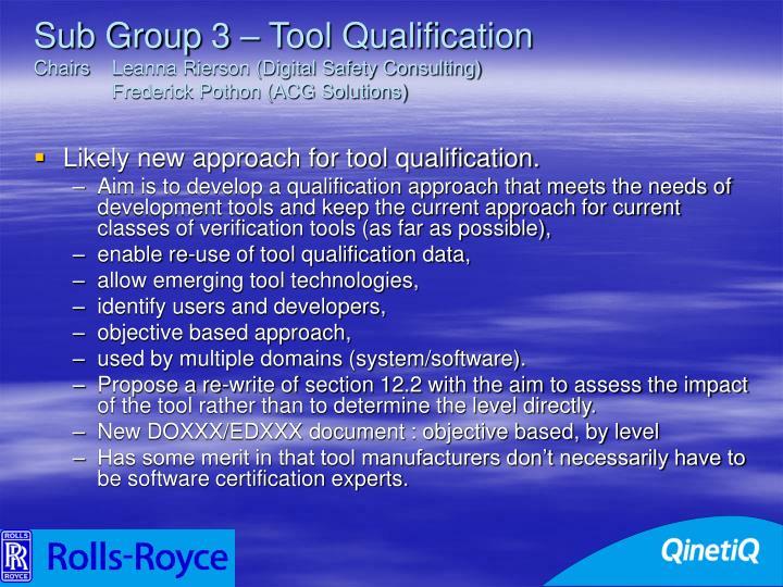 Sub Group 3 – Tool Qualification