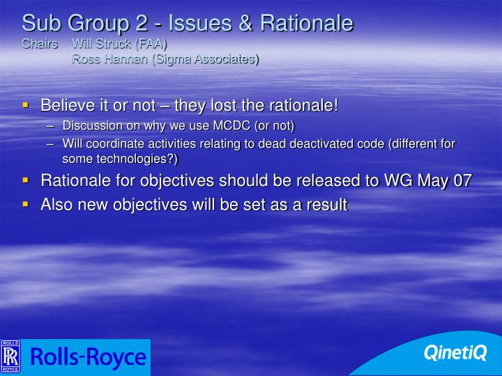 Sub Group 2 - Issues & Rationale