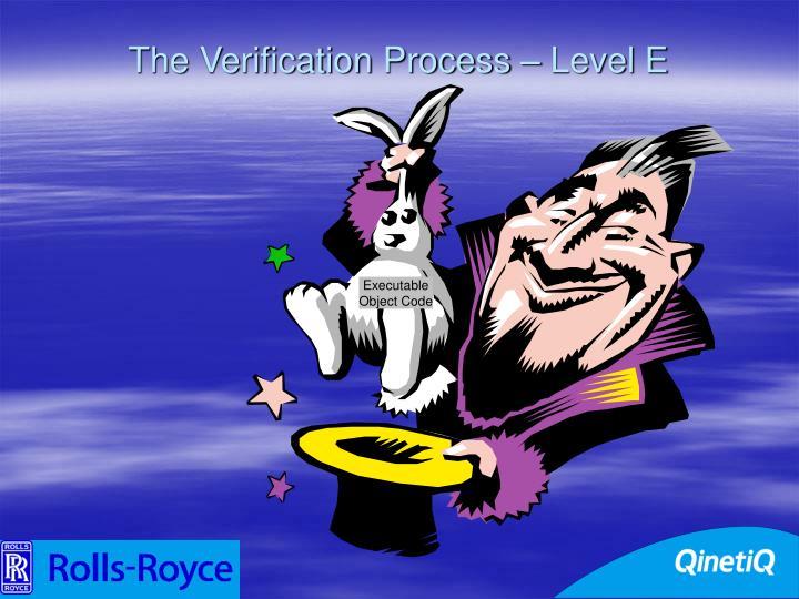 The Verification Process – Level E