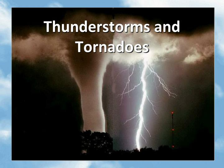 Thunderstorms and
