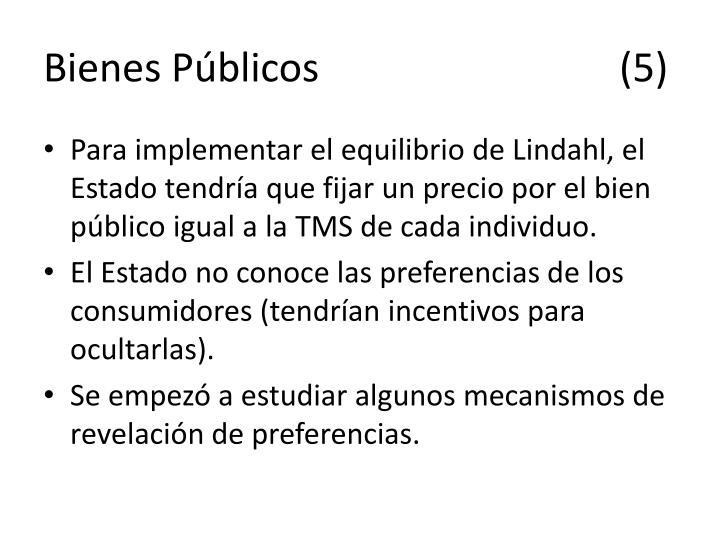 Bienes Públicos(5)