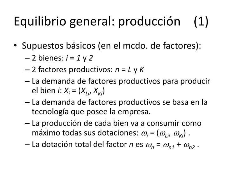 Equilibrio general: producción (1)