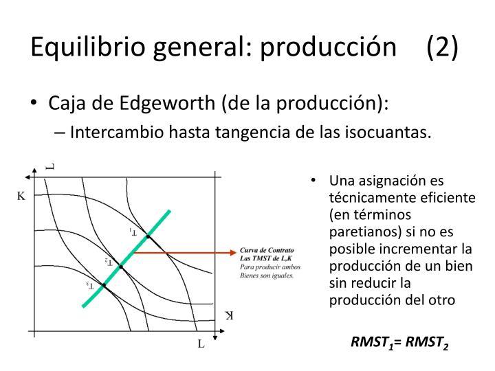 Equilibrio general: producción (2)