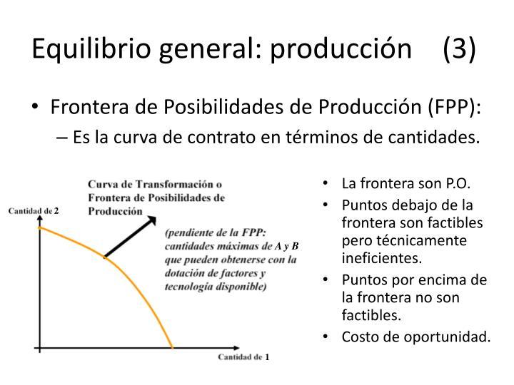 Equilibrio general: producción (3)