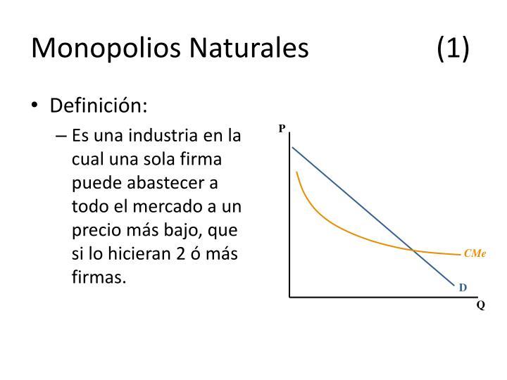 Monopolios Naturales(1)