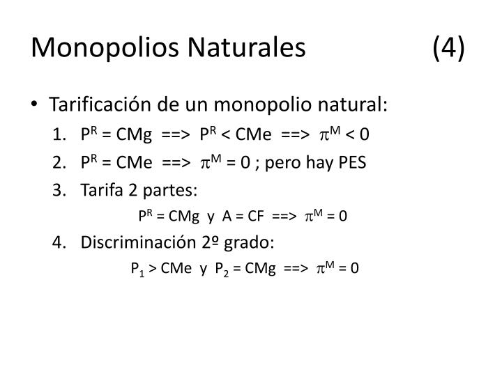 Monopolios Naturales(4)