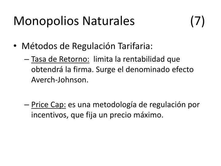 Monopolios Naturales(7)