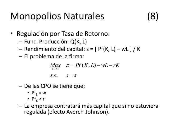 Monopolios Naturales(8)