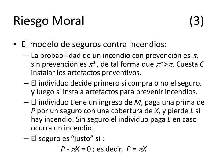 Riesgo Moral(3)