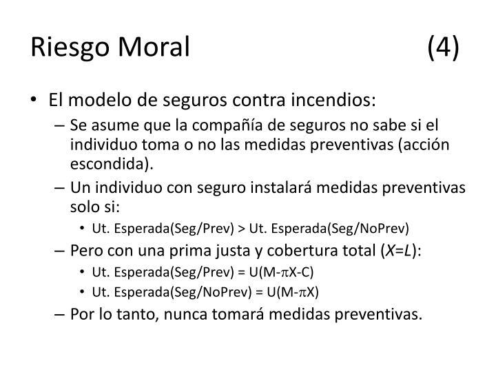 Riesgo Moral(4)