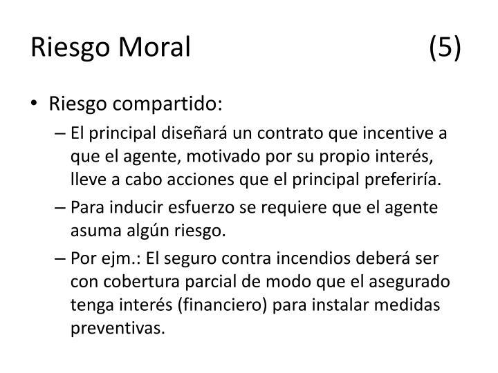 Riesgo Moral(5)