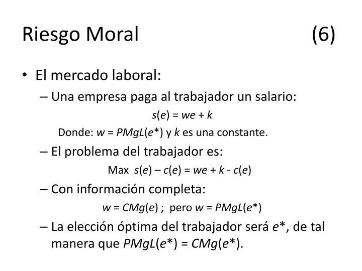 Riesgo Moral(6)