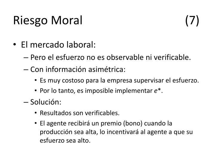 Riesgo Moral(7)