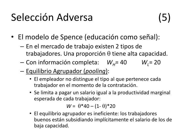 Selección Adversa(5)
