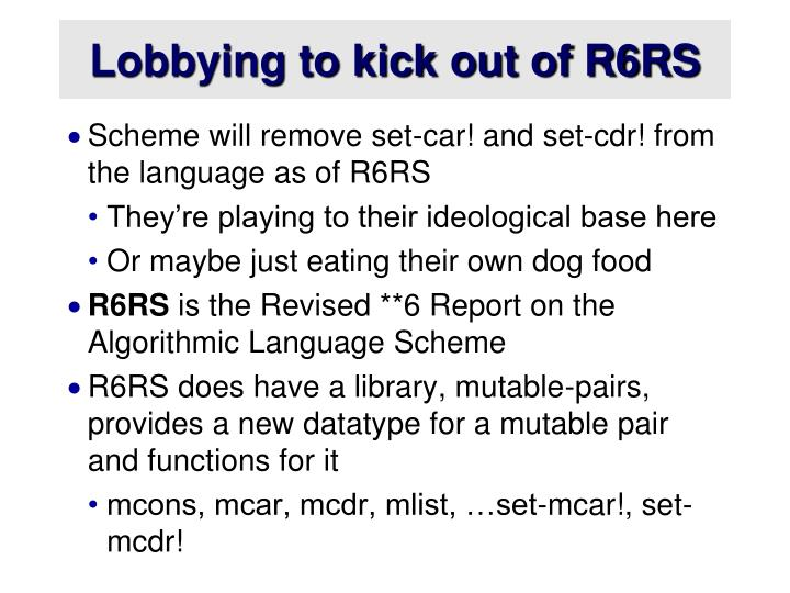 Lobbying to kick out of R6RS