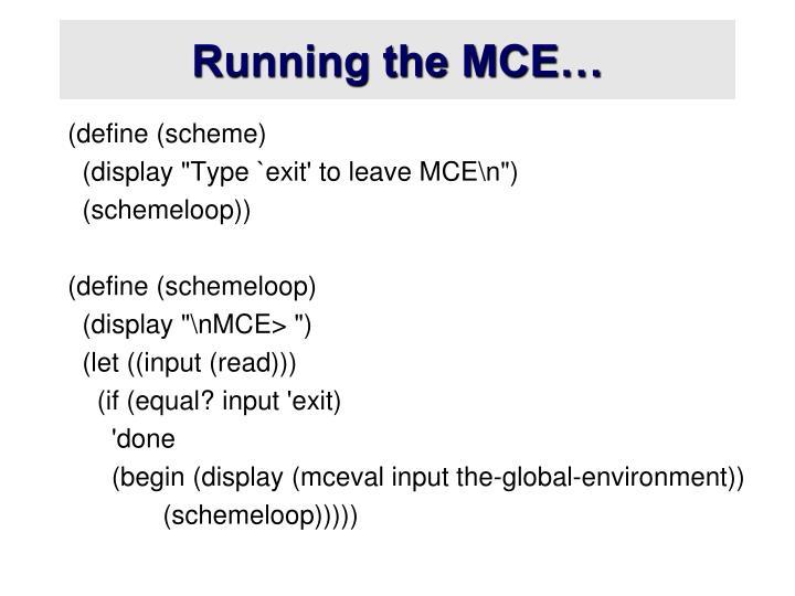 Running the MCE…
