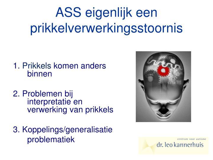 ASS eigenlijk een prikkelverwerkingsstoornis
