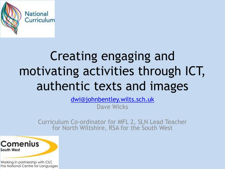 creating engaging and motivating activities through ict authentic texts and images