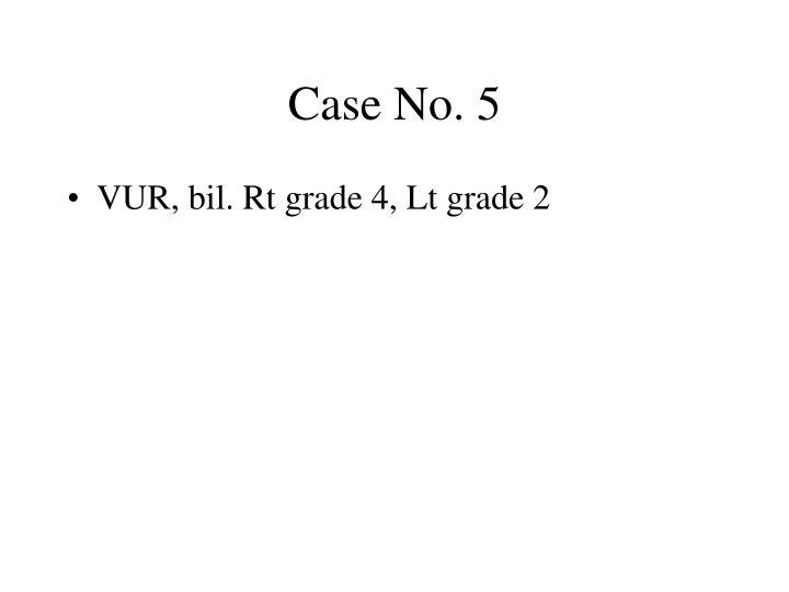 Case No. 5