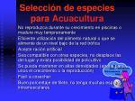 selecci n de especies para acuacultura