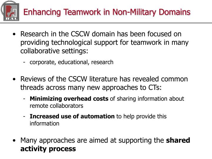 Enhancing Teamwork in Non-Military Domains