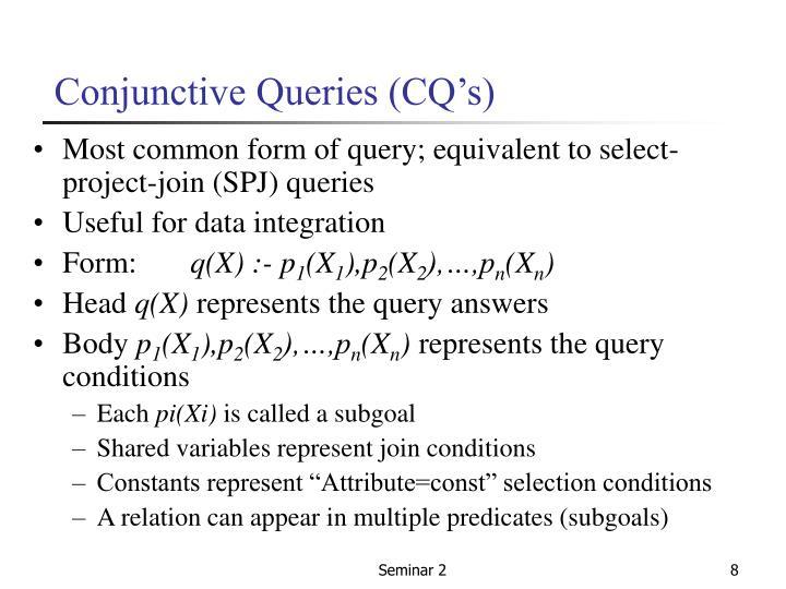 Conjunctive Queries (CQ's)