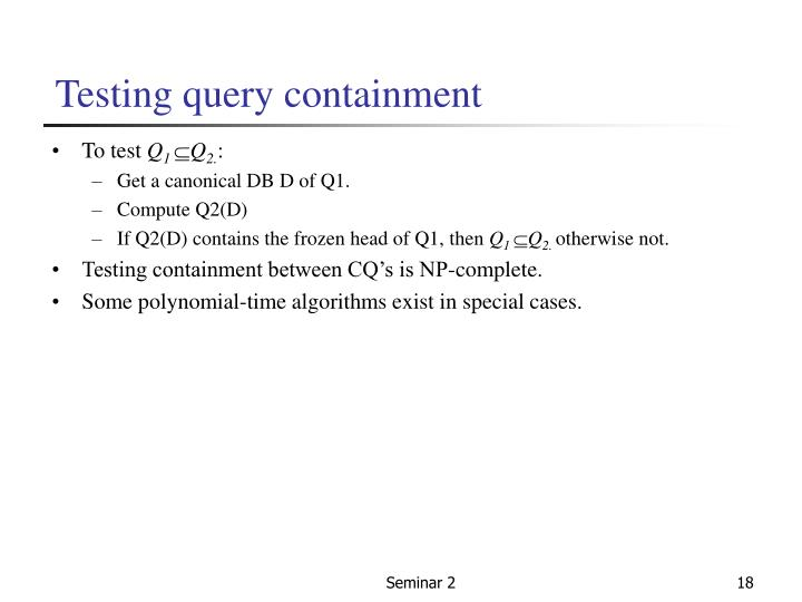 Testing query containment