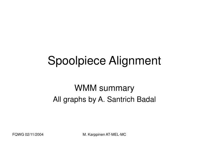 spoolpiece alignment n.