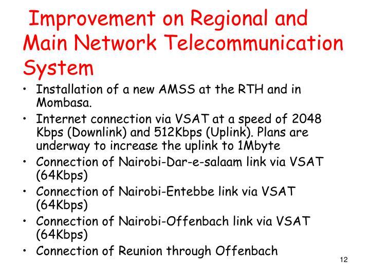 Improvement on Regional and Main Network Telecommunication System