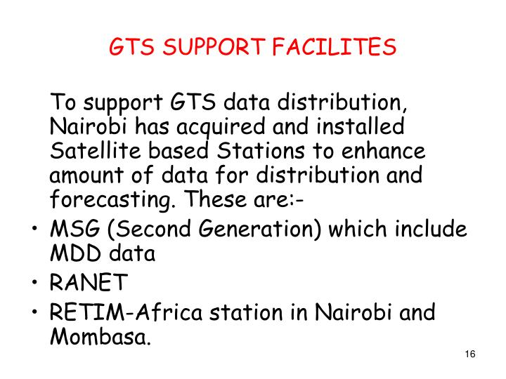 GTS SUPPORT FACILITES