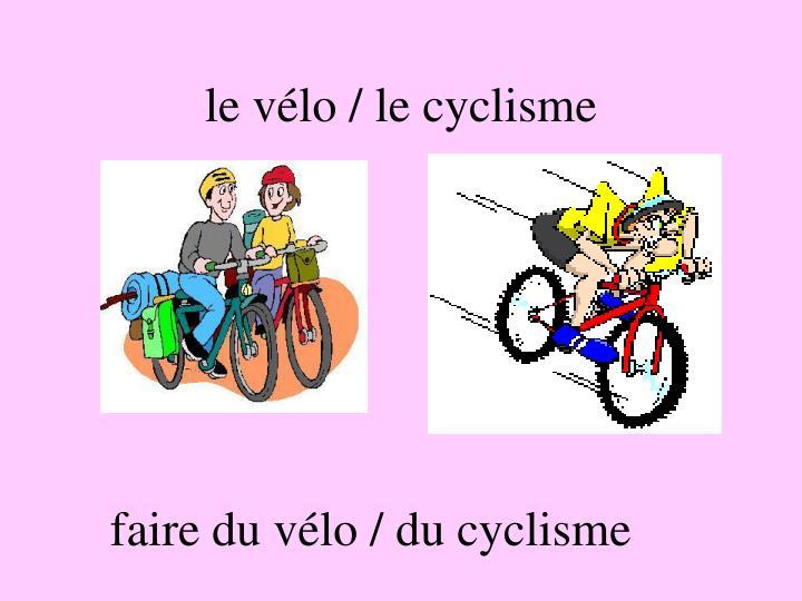 le vélo / le cyclisme