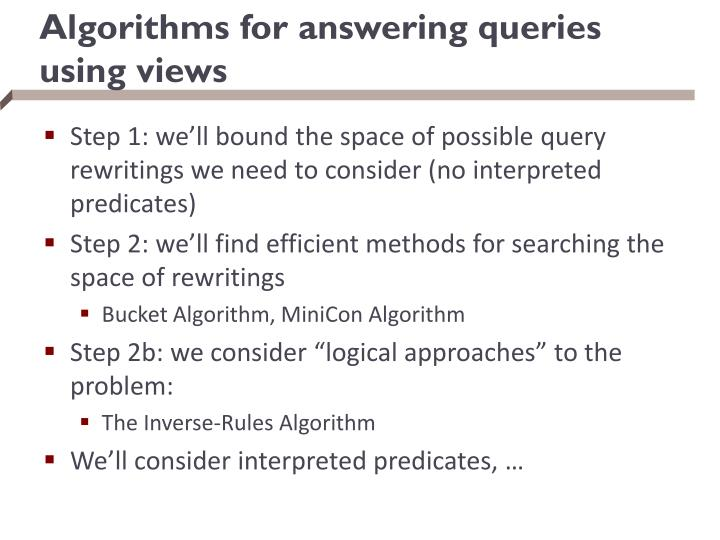 Algorithms for answering queries using views
