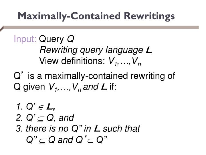 Maximally-Contained Rewritings