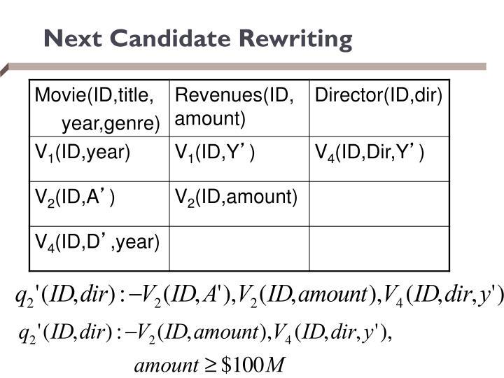 Next Candidate Rewriting
