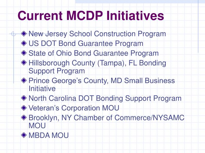 Current MCDP Initiatives