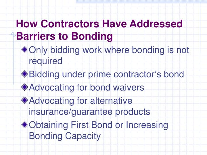 How Contractors Have Addressed Barriers to Bonding