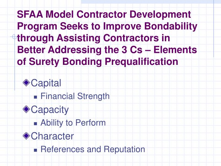SFAA Model Contractor Development Program Seeks to Improve Bondability through Assisting Contractors in Better Addressing the 3 Cs – Elements of Surety Bonding Prequalification