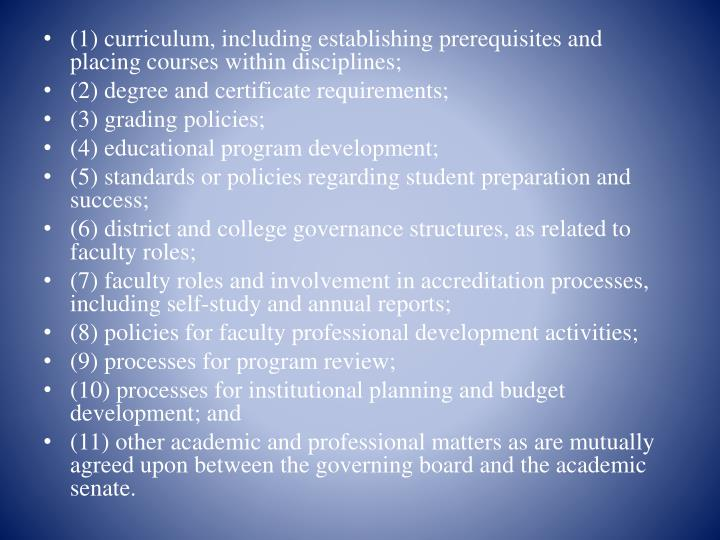 (1) curriculum, including establishing prerequisites and placing courses within disciplines;