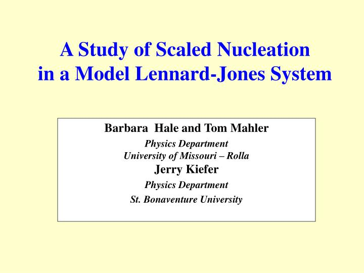 A study of scaled nucleation in a model lennard jones system