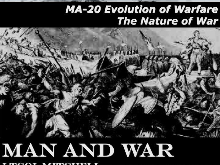 ma 20 evolution of warfare the nature of war n.
