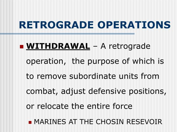 RETROGRADE OPERATIONS