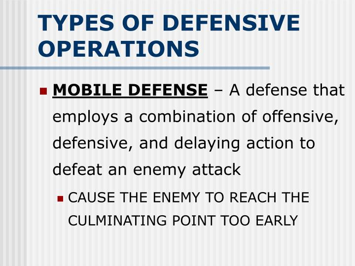 TYPES OF DEFENSIVE OPERATIONS