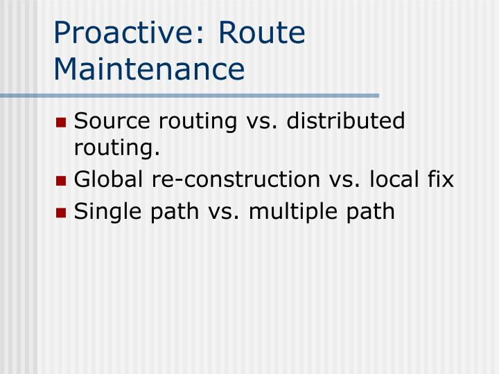 Proactive: Route Maintenance