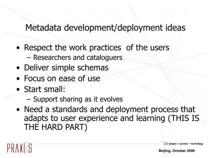 Metadata development/deployment ideas