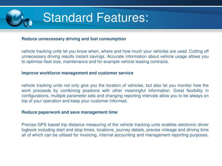 Standard Features: